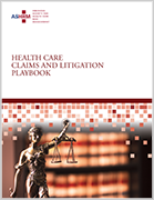 ASHRM Health Care Claims and Litigation Playbook