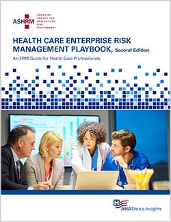 Health Care Enterprise Risk Management Playbook, Second Edition